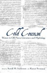 Cold Counsel: Women in Old Norse Literature and Myth (Hardcover) - Sarah M. Anderson, Karen Swenson