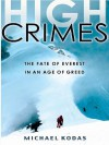 High Crimes: The Fate of Everest in an Age of Greed - Michael Kodas