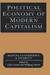 Political Economy of Modern Capitalism: Mapping Convergence and Diversity - Colin Crouch