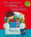 More Adventures With Harry And The Dinosaurs - Ian Whybrow, Adrian Reynolds