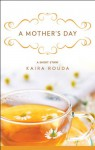 A Mother's Day: A Short Story - Kaira Rouda
