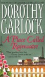 A Place Called Rainwater - Dorothy Garlock