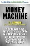Money Machine - T.J. Rohleder