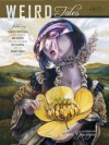 Weird Tales #358 - Karin Tidbeck, Cynthia Ward, Genevieve Valentine, Kenneth Hite, Ramsey Shehadeh, Eric Lis, Brant Danay, Richard Holinger, Gio Clairval, Ann VanderMeer