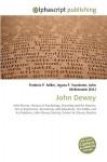 John Dewey - Agnes F. Vandome, John McBrewster, Sam B Miller II