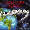 Cows of Our Planet - Gary Larson