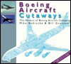 Boeing Aircraft Cutaways: The History of Boeing Aircraft Company (Aircraft Cutaways) - Bill Gunston