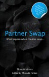 Partner Swap: A Collection of Swinging and Swapping Stories - Miranda Forbes