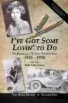 I've Got Some Lovin' to Do: The Diaries of a Roaring Twenties Teen, 1925-1926 - Julia Park Tracey
