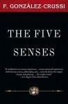 The Five Senses - F. González-Crussí