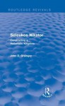 Seleukos Nikator (Routledge Revivals): Constructing a Hellenistic Kingdom - John D Grainger
