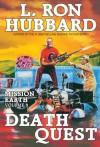 Death Quest: Mission Earth Volume 6 - L. Ron Hubbard