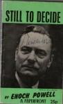 Still To Decide - Enoch Powell, John Wood