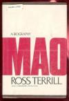 Mao a Biography - Ross Terrill