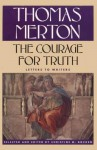 The Courage for Truth: Letters to Writers - Thomas Merton