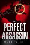 The Perfect Assassin - Ward Larsen