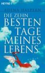 Die Zehn Besten Tage Meines Lebens Roman - Adena Halpern, Kathrin Höhne