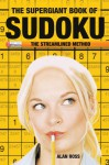 The Supergiant Book of Sudoku: The Streamlined Method - Alan Ross