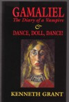 Gamaliel: The Diary of a Vampire & Dance, Doll, Dance! - Kenneth Grant