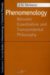 Phenomenology: Between Essentialism and Transcendental Philosophy - Jitendranath N. Mohanty