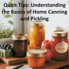 Quick Tips: Understanding the Basics of Home Canning and Pickling (Quick Tips to) - David Nelson