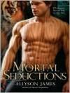 Mortal Seductions - Allyson James