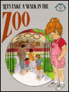Let's Take a Walk in the Zoo - Jane Belk Moncure