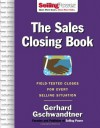 Sales Closing Book: Field-tested Closes for Every Selling Situation (SellingPower Library) - Gerhard Gschwandtner