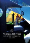 Medical Services in the First World War - Susan Cohen