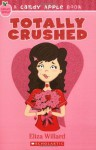 Candy Apple #7: Totally Crushed - Eliza Willard