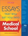 Essays That Will Get You into Medical School (Essays That Will Get You Into...Series) - Dan Kaufman, Chris Dowhan