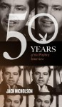 Jack Nicholson: The Playboy Interviews (50 Years of the Playboy Interview) - Jack Nicholson, Playboy