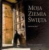Moja Ziemia Święta - Jarosław Kret