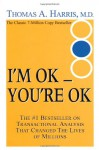 I'm Ok, You're Ok - Thomas A. Harris