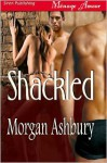 Shackled - Morgan Ashbury