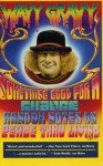Something Good for a Change: Random Notes on Peace Thru Living - Wavy Gravy