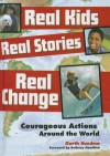 Real Kids, Real Stories, Real Change - Garth Sundem, Bethany Hamilton