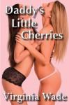 Daddy's Little Cherries - Virginia Wade