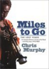 Miles to Go: The Lost Years - Chris Murphy