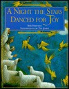 A Night the Stars Danced for Joy: A Story for Christmas - Bob Hartman