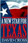 A New Star for Texas - David Cross