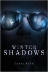 Winter Shadows - Casey L. Bond