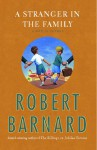 A Stranger in the Family: A Novel of Suspense - Robert Barnard