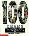100 Years in Photographs - George Sullivan