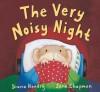 The Very Noisy Night - Claire Freedman
