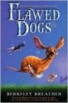 Flawed Dogs - Berkeley Breathed