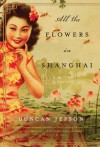 All the Flowers in Shanghai - Duncan Jepson
