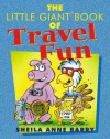 The Little Giant® Book of Travel Fun - Sheila Anne Barry, Martin Gardner, V. G. Myers