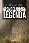 Grombelardzka legenda - Feliks W. Kres