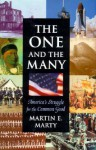 The One and the Many: America's Struggle for the Common Good - Martin E. Marty